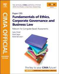 CIMA Official Learning System Fundamentals of Ethics, Corporate Governance and Business Law, Fourth Edition (Cima Official Learning System - Co5) business fundamentals