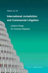 International Jurisdiction and Commercial Litigation: Uniform Rules for Contract Disputes international commercial disputes