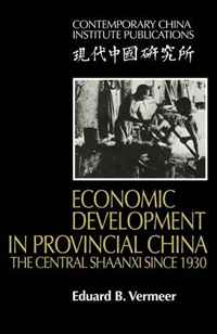 Economic Development in Provincial China: The Central Shaanxi since 1930 (Contemporary China Institute Publications) economic methodology