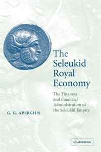 The Seleukid Royal Economy: The Finances and Financial Administration of the Seleukid Empire affair of state an