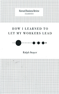 How I Learned to Let My Workers Lead david pottruck s stacking the deck how to lead breakthrough change against any odds