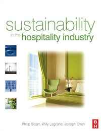 Sustainability in the Hospitality Industry: Principles of Sustainable Operations anton camarota sustainability management in the solar photovoltaic industry