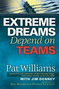 Extreme Dreams Depend on Teams how to murder the man of your dreams