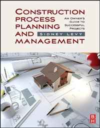 Construction Process Planning and Management: An Owner's Guide to Successful Projects robert wysocki k executive s guide to project management organizational processes and practices for supporting complex projects