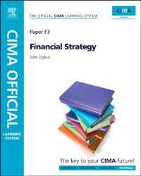 CIMA Official Learning System  Financial Strategy, Sixth Edition cima official exam practice kit financial management fifth edition 2010 edition