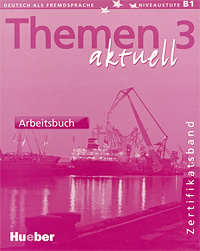 Themen Aktuell 3: Zertifikatsband: Arbeitsbuch все цены