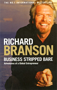 Business Stripped Bare: Adventures of a Global Entrepreneur richard duncan the new depression the breakdown of the paper money economy