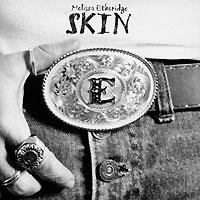 Melissa Etheridge. Skin