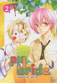 Pig Bride, Vol. 2 (v. 2) happy is the bride