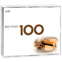 Иегуди Менухин,Анна-Софи Муттер,Давид Ойстрах,Нэтан Милстайн Best Violin 100 (6 CD) gala universal 11362