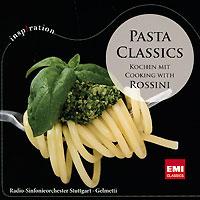 Жанлуиджи Гелметти,Radio-Sinfonieorchester Stuttgart Pasta Classics. Kochen Mit Rossini annenmaykantereit stuttgart