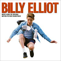 Billy Elliot. Music From The Original Motion Picture Soundtrack melvin burgess billy elliot