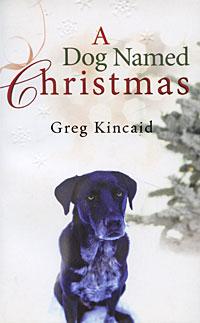 A Dog Named Christmas christmas chaos for the hundred mile an hour dog