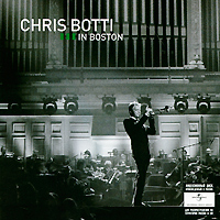 Крис Ботти Chris Botti. Live In Boston (CD + DVD) крис ботти chris botti the very best of chris botti