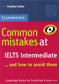 Common Mistakes at IELTS Intermediate... And How to Avoid Them mcgarry f mcmahon p geyte e webb r get ready for ielts teacher s guide pre intermediate to intermediate ielts band 3 5 4 5 mp3