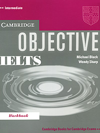Objective IELTS Intermediate Workbook mcgarry f mcmahon p geyte e webb r get ready for ielts teacher s guide pre intermediate to intermediate ielts band 3 5 4 5 mp3