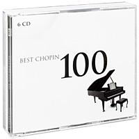 Стефен Ковасевич,Ингрид Флитер,Дину Липатти,Гэррик Олсэн Best Chopin 100 (6 CD) cd сборник 100 best guitar classics