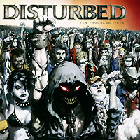 Disturbed Disturbed. Ten Thousand Fists (CD + DVD) yes yes in the present live from lyon 2 cd dvd