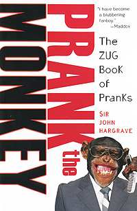 Prank the Monkey: The ZUG Book of Pranks the comedy of errors