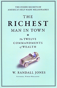 The Richest Man in Town: The Twelve Commandments of Wealth how to murder the man of your dreams
