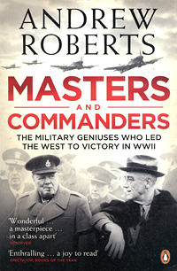 Masters and Commanders: The Military Geniuses Who Led the West to Victory in WWII w craig reed the 7 secrets of neuron leadership what top military commanders neuroscientists and the ancient greeks teach us about inspiring teams