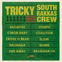 Tricky, South Rakkas Crew