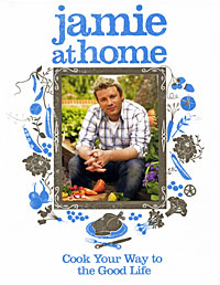 Jamie at Home: Cook Your Way to the Good Life cook with jamie