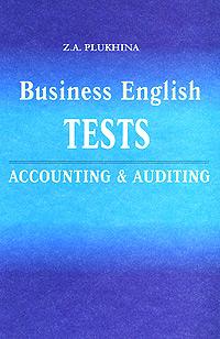 Business English Tests: Accounting & Auditing / Тесты по английскому языку. Бухгалтерский учет и аудит