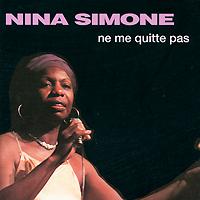 Нина Симон Nina Simone. Ne Me Quitte Pas nina simone nina simone in concert