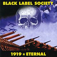 Black Label Society Black Label Society. 1919 Eternal