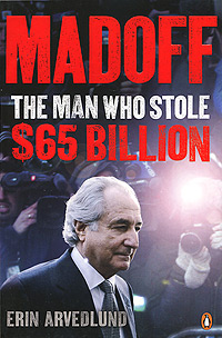 Madoff: The Man Who Stole $65 Billion the woman who stole my life