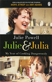 Julie & Julia: My Year of Cooking Dangerously julie bertagna aurora