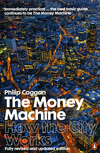 The Money Machine: How the City Works peter goldmann fraud in the markets why it happens and how to fight it