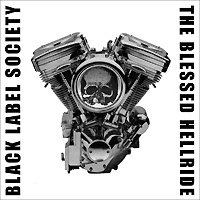 Black Label Society Black Label Society. The Blessed Hellride