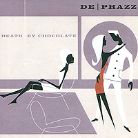 De Phazz. Death By Chocolate