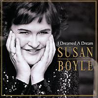 Susan Boyle. I Dreamed A Dream