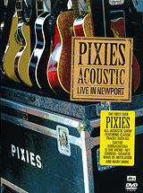 Pixies Acoustic: Live In Newport the rest of us just live here