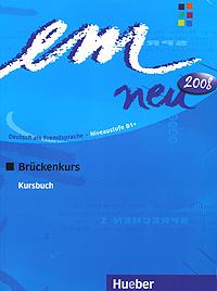 Em neu 2008: Bruckenkurs: Kursbuch em neu 2008 bruckenkurs kursbuch