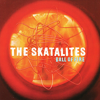 The Skatalites. Ball Of Fire