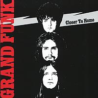 Grand Funk Railroad Grand Funk Railroad. Closer To Home grand funk railroad grand funk railroad on time
