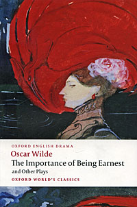 The Importance of Being Earnest and Other Plays купить