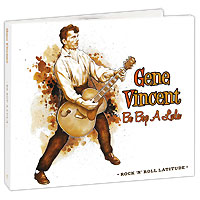 Джин Винсент Gene Vincent. Be Bop A Lula (2 CD) honegger le roi david monopartita le chant de nigamon etc 2 cd