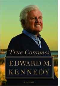 True Compass: A Memoir the letters of john f kennedy
