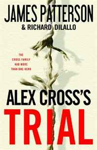 Alex Cross's TRIAL alex benedict tothe earth