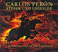 Carlos Peron. Ritter Und Unholde