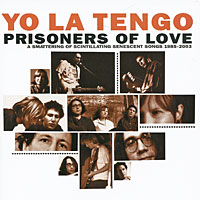Yo La Tengo   . Prisoners Of Love (2 CD)