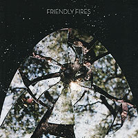 Friendly Fires  .