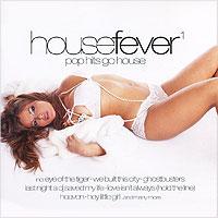 House Fever 1. Pop Hits Go House teak house стол консольный banda