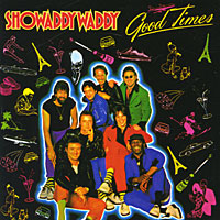 Showaddywaddy. Good Times