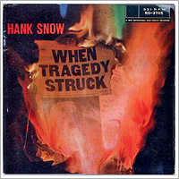 Hank Snow. When Tragedy Struck